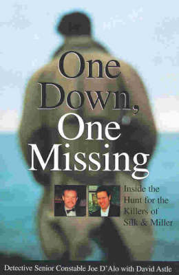 One down, One Missing: Inside the Hunt for the Killers of Silk and Miller by Joe D'Alo
