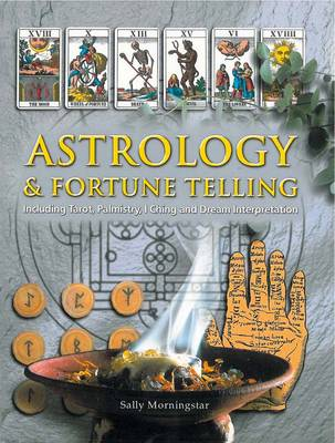 Astrology and Fortune Telling by Sally Morningstar