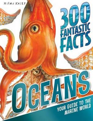 300 Fantastic Facts Ocean by Miles Kelly