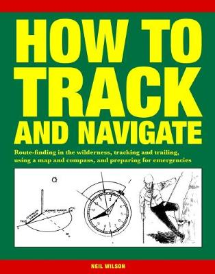 How to Track and Navigate by Neil Wilson