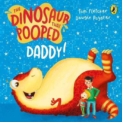 The Dinosaur That Pooped Daddy!: A Counting Book by Tom Fletcher