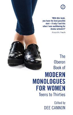 The Oberon Book of Modern Monologues for Women, Volume 3 by Dee Cannon