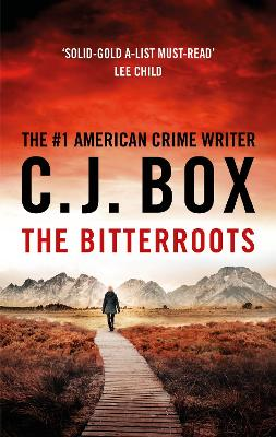 The Bitterroots by C.J. Box