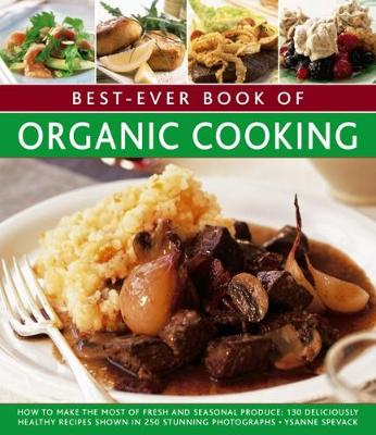 Best Ever Book of Organic Cooking by Ysanne Spevack
