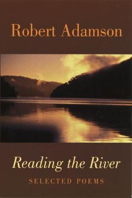 Reading the River by Robert Adamson