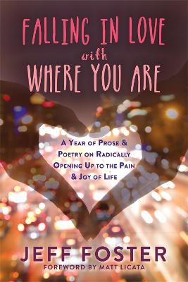 Falling in Love with Where You Are by Jeff Foster