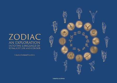 Zodiac: An Exploration into the Language of Form, Gesture and Colour by Gertraud Goodwin