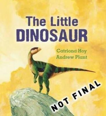 The Little Dinosaur by Catriona Hoy