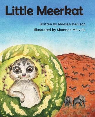 Little Meerkat by Aleesah Darlison