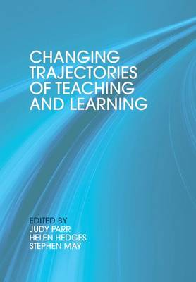 Changing Trajectories of Teaching and Learning by Judy Parr