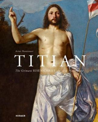 Grimani Risen Christ: An Early Masterpiece of Titian book
