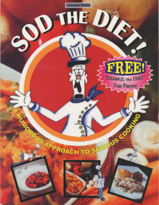 Sod the Diet!: A Humorous Approach to Serious Cooking by Malcolm Harris