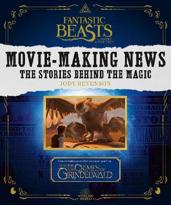 Fantastic Beasts: Wizarding World News by Jody Revenson