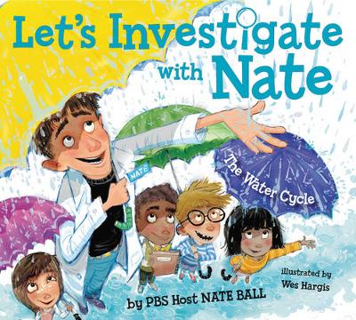 Let's Investigate with Nate #1: The Water Cycle by Nate Ball