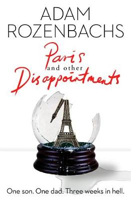 Paris and Other Disappointments by Adam Rozenbachs