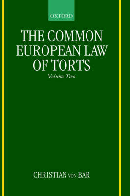The Common European Law of Torts: Volume Two by Christian von Bar