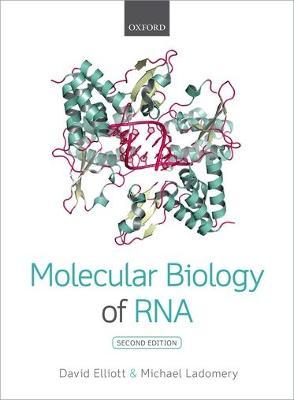 Molecular Biology of RNA by David Elliott