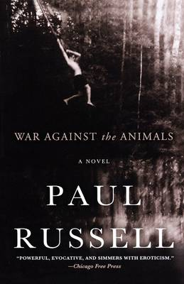 War Against the Animals by Paul Russell