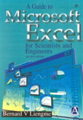 Guide to Microsoft Excel for Scientists and Engineers by Bernard V. Liengme