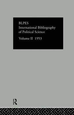 International Bibliography of Political Science Volume 2 by Compiled by the British Library of Political and Economic Science