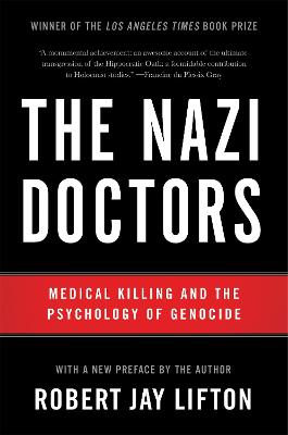 Nazi Doctors (Revised Edition) by Robert Jay Lifton