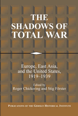 The Shadows of Total War by Roger Chickering