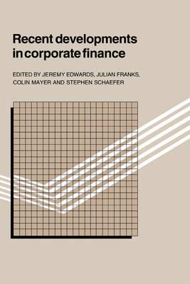 Recent Developments in Corporate Finance by Jeremy Edwards