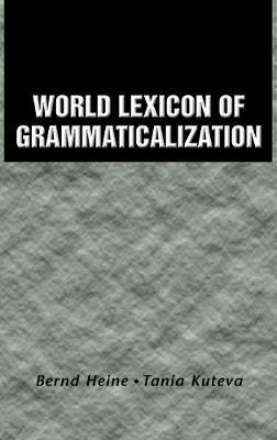 World Lexicon of Grammaticalization by Bernd Heine