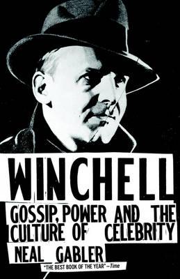 Winchell: Gossip, Power & the Cultu by Neal Gabler