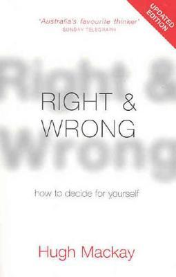Right and Wrong by Hugh Mackay
