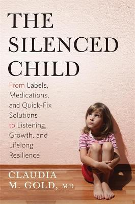 The Silenced Child by Claudia Gold