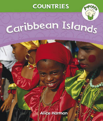 Popcorn: Countries: Caribbean Islands by Alice Harman