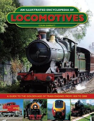 An Illustrated Encyclopedia of Locomotives by Colin Garratt
