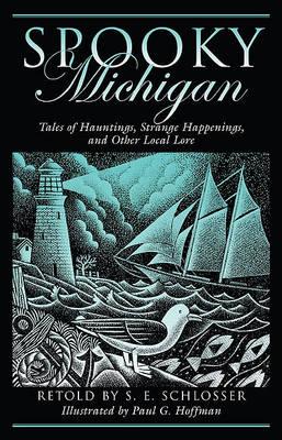 Spooky Michigan by S. E. Schlosser