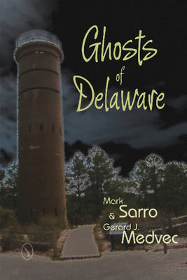 Ghosts of Delaware by Mark Sarro
