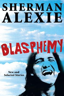 Blasphemy by Sherman Alexie