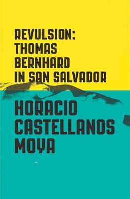 Revulsion by Horacio Castellanos Moya