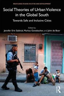 Social Theories of Urban Violence in the Global South book