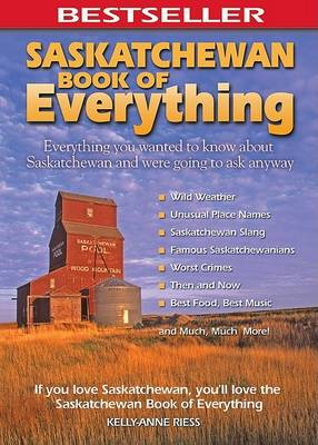 Saskatchewan Book of Everything by Kelly-Anne Riess