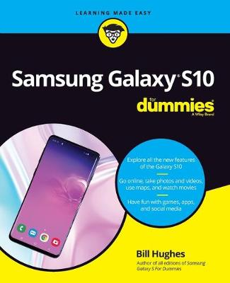 Samsung Galaxy S10 For Dummies by Bill Hughes