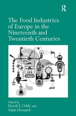 Food Industries of Europe in the Nineteenth and Twentieth Centuries by Professor Derek J. Oddy
