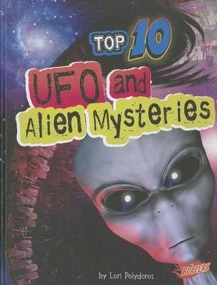 Top 10 UFO and Alien Mysteries by Lori Polydoros