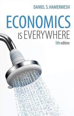 Economics Is Everywhere by Daniel Hamermesh