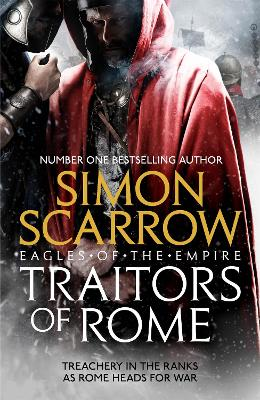 Traitors of Rome (Eagles of the Empire 18): Roman army heroes Cato and Macro face treachery in the ranks book