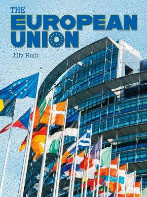 The European Union by Jilly Hunt
