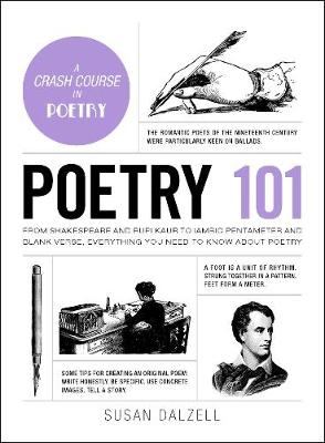 Poetry 101: From Shakespeare and Rupi Kaur to Iambic Pentameter and Blank Verse, Everything You Need to Know about Poetry by Susan Dalzell