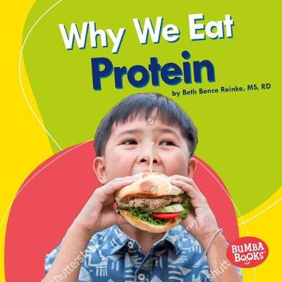 Why We Eat Protein by Beth Bence Reinke