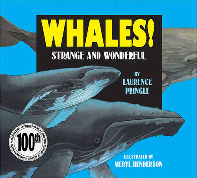 Whales!: Strange and Wonderful by Laurence Pringle
