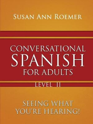 Conversational Spanish for Adults by Susan Ann Roemer