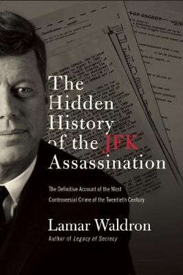 The Hidden History of the JFK Assassination by Lamar Waldron